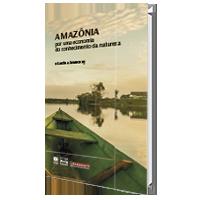 Amazônia: por uma economia do conhecimento da natureza